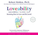 Loveability : Knowing How to Love and Be Loved - Associate Professor of History Robert Holden