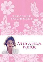 Treasure Yourself : Power Thoughts for My Generation - Miranda Kerr