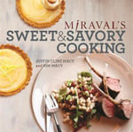 Miraval's Sweet & Savory Cooking - Justin Cline Macy