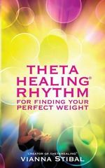 Thetahealing Rhythm for Finding Your Perfect Weight : Rhythm for Finding Your Perfect Weight - Vianna Stibal