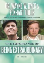 Importance of Being Extraordinary - Dyer Wayne W & Tolle Eckhart