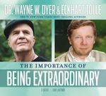 The Importance of Being Extraordinary - Wayne W. Dyer
