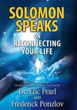 Solomon Speaks on Reconnecting Your Life - Eric Pearl