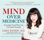 Mind Over Medicine : Scientific Proof That You Can Heal Yourself - Lissa Rankin