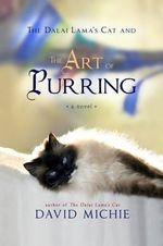 The Dalai Lama's Cat and the Art of Purring - David Michie