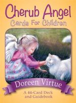 Cherub Angel Cards for Children : A 44-Card Deck and Guidebook - Doreen Virtue