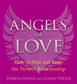 Angels of Love : How to Find and Keep the Perfect Relationship - Doreen Virtue