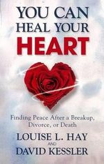 You Can Heal Your Heart - Louise L. Hay