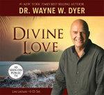 Divine Love - Dr. Wayne W. Dyer