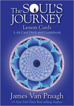 The Soul's Journey Lesson Cards : A 44-Card Deck and Guidebook - James Van Praagh