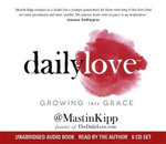 Daily Love : Growing into Grace - Mastin Kipp