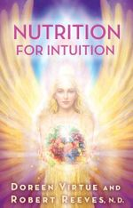 Nutrition for Intuition - Doreen Virtue