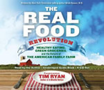 The Real Food Revolution : Healthy Eating, Green Groceries, and the Return of the American Family Farm - Dr Tim Ryan