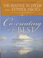 Co-Creating at Its Best : A Conversation Between Master Teachers - Esther Hicks