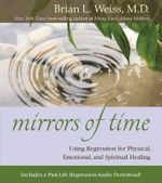 Mirrors of Time - M D Brian L Weiss