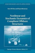 Nonlinear and Stochastic Dynamics of Compliant Offshore Structures - Seon Mi Han