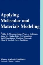 Applying Molecular and Materials Modeling : Final Report - Phillip R. Westmoreland