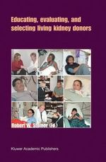 Educating, Evaluating, and Selecting Living Kidney Donors : Transplant Care Series