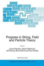 Progress in String, Field and Particle Theory : Proceedings of the NATO Advanced Study Institute, Held in Cargese, Corsica, France, from 27 May to 8 June 2002