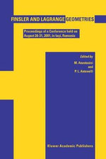 Finsler and Lagrange Geometries : Proceedings of a Conference Held on August 26-31, 2001 in Iasi, Romania