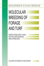 Molecular Breeding of Forage and Turf : Proceedings of the 3rd International Symposium, Molecular Breeding of Forage and Turf, Dallas, Texas and Ardmore, Oklahoma May 18-22, 2003 - Andrew Hopkins