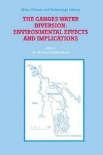 The Ganges Water Diversion : Environmental Effects and Implications