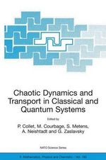 Chaotic Dynamics and Transport in Classical and Quantum Systems : Proceedings of the NATO Advanced Study Institute on International Summer School on Chaotic Dynamics and Transport in Classical and Quantum Systems, Cargese, Corsica, 18 - 30 August 2003.