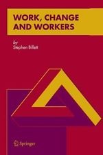 Work, Change and Workers - Stephen Billett