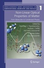 Non-Linear Optical Properties of Matter : From Molecules to Condensed Phases :  From Molecules to Condensed Phases