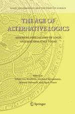 The Age of Alternative Logics : Assessing Philosophy of Logic and Mathematics Today :  Assessing Philosophy of Logic and Mathematics Today