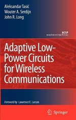 Adaptive Low-power Circuits for Wireless Communications : Analog Circuits and Signal Processing - Aleksandar Tasic