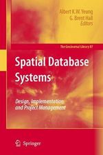 Spatial Database Systems : Design, Implementation and Project Management - Albert K.W. Yeung