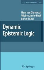Dynamic Epistemic Logic : Synthese Library (Hardcover) - Hans van Ditmarsch