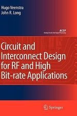 Circuit and Interconnect Design for RF and High Bit-rate Applications : Analog Circuits and Signal Processing - Hugo Veenstra