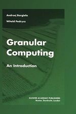 Granular Computing : An Introduction - Andrzej Bargiela