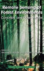 Remote Sensing of Forest Environments : Concepts and Case Studies