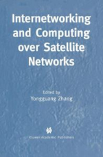 Internetworking and Computing Over Satellite Networks : 20 Years of Excellence in Computer-Aided Design