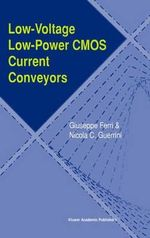 Low Voltage, Low Power CMOS Current Conveyors : A Tool for Combinatorial Materials Science - Giuseppe Ferri