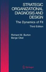 Strategic Organizational Diagnosis and Design : The Dynamics of Fit - Richard M. Burton