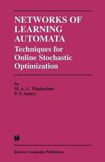Networks of Learning Automata : Techniques for Online Stochastic Optimization - P.S. Sastry
