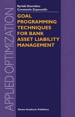 Goal Programming Techniques for Bank Asset Liability Management :  Theory and Practice - Kyriaki Kosmidou