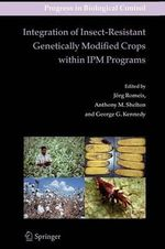 Integration of Insect-Resistant GM Crops Within IPM Programs : Progress in Biological Control