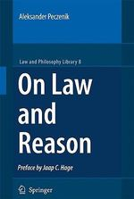 On Law and Reason : Law and Philosophy Library - Aleksander Peczenik