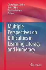 Multiple Perspectives on Difficulties in Learning Literacy and Numeracy : Understanding the Research on Mathematical Learnin...