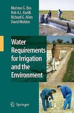 Water Requirements for Irrigation and the Environment - Marinus G. Bos
