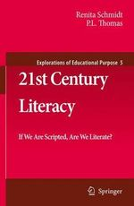 21st Century Literacy : If We Are Scripted, Are We Literate? - Renita Schmidt
