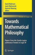 Towards Mathematical Philosophy : Papers from the Studia Logica Conference Trends in Logic IV