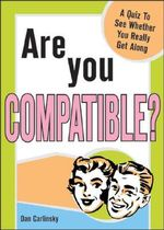 Are You Compatible? : Find out whether you are made for each other - Dan Carlinsky