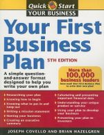 Your First Business Plan : A Simple Question-And-Answer Format Designed to Help You Write Your Own Plan - Joseph A. Covello