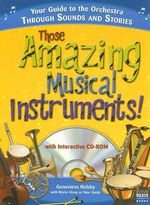 Those Amazing Musical Instruments! : With Interactice CD-Rom - Genevieve Helsby